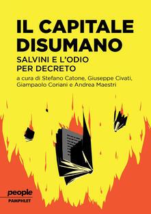 Il capitale disumano. Salvini e l'odio per decreto - copertina
