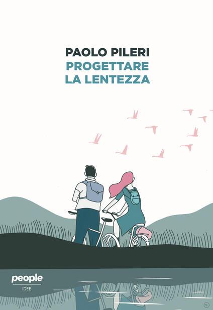 Progettare la lentezza - Paolo Pileri - copertina