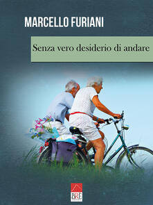 Senza vero desiderio di andare - Marcello Furiani - copertina