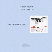 Sul farsi del mondo. Ediz. illustrata.pdf