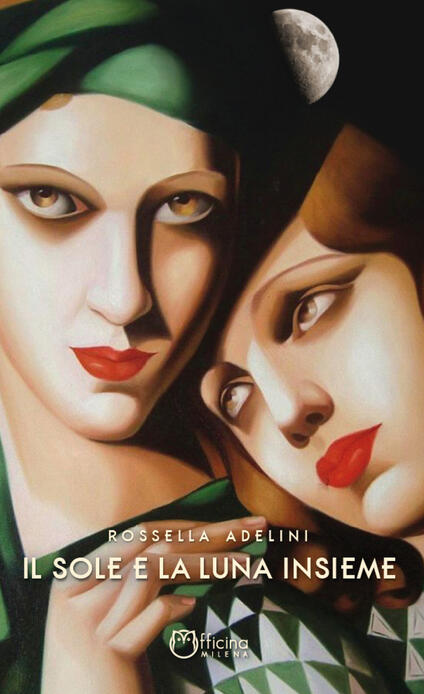 Il sole e la luna insieme - Rossella Adelini - ebook