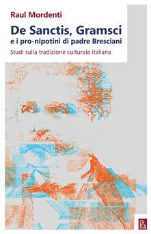 Festivalpatudocanario.es De Sanctis, Gramsci e i pro-nipotini di padre Bresciani. Studi sulla tradizione culturale italiana Image