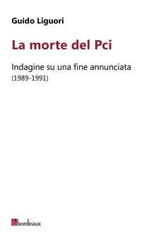 Mercatinidinataletorino.it La morte del PCI. Indagine su una fine annunciata (1989-1991) Image