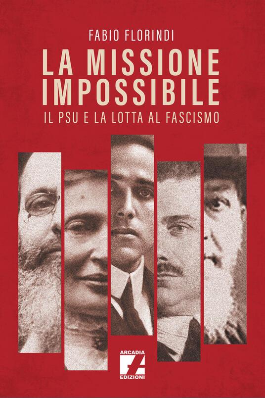 La missione impossibile. Il PSU e la lotta al fascismo - Fabio Florindi - copertina