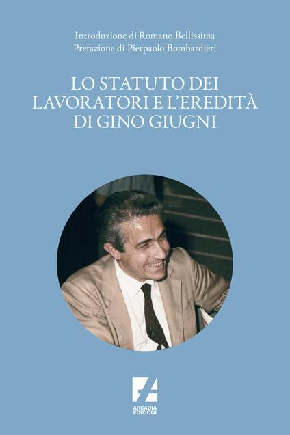 Lo Statuto dei lavoratori e l'eredità di Gino Giugni - copertina