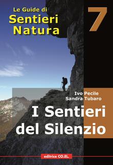 Criticalwinenotav.it I sentieri del silenzio. 40 itinerari escursionistici nei luoghi meno frequentati della montagna friulana Image