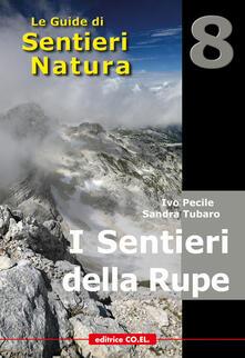 Winniearcher.com I sentieri della rupe. 40 itinerari escursionistici sulle vette più alte della montagna friulana Image