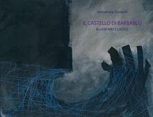 Il castello di Barbablù. Ediz. italiana e inglese - Alessandra Tombesi - copertina