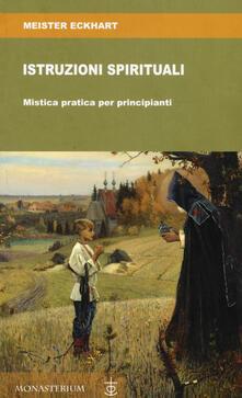 Istruzioni spirituali. Mistica pratica per principianti - Meister Eckhart - copertina