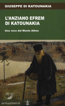 Liberauniversitascandicci.it L' anziano Efrem di Katounakia. Una voce dal Monte Athos Image
