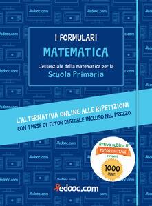 Matematica. Lessenziale della matematica per la Scuola primaria. Con Contenuto digitale per accesso on line.pdf