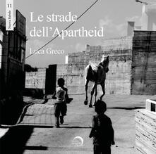 Mercatinidinataletorino.it Le strade dell'apartheid. Ediz. illustrata Image