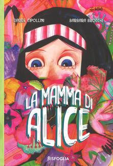 Cocktaillab.it La mamma di Alice. Ediz. a colori Image