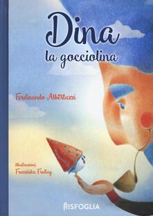 Lpgcsostenible.es Dina la Gocciolina. Ediz. a colori Image