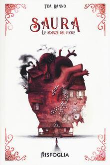 Saura. Le stanze del cuore - Tea Ranno - copertina