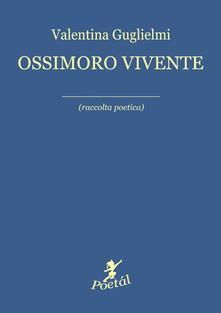 Ossimoro vivente - Valentina Guglielmi - copertina