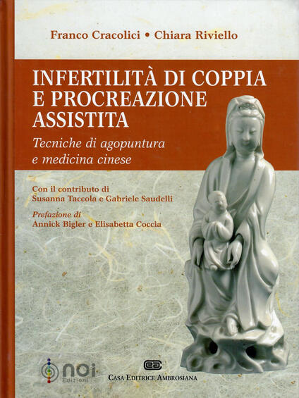 Infertilità di coppia e procreazione assistita. Tecniche di agopuntura e medicina cinese - Franco Cracolici,Chiara Riviello - copertina