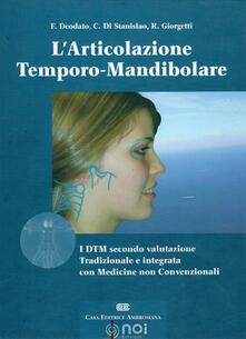 L' articolazione temporo-mandibolare. I DTM secondo la valutazione tradizionale e integrata con medicine non convenzionali