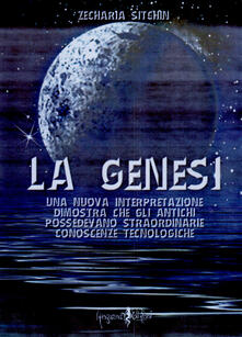 Filippodegasperi.it La genesi. Una nuova interpretazione dimostra che gli antichi possedevano straordinarie conoscenze tecnologiche Image