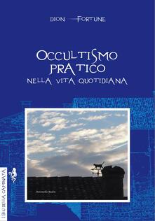 Listadelpopolo.it Occultismo pratico. Nella vita quotidiana Image