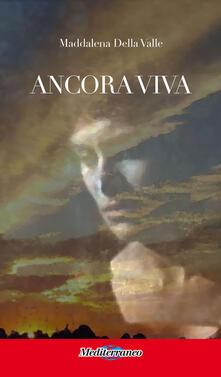 Ancora viva - Maddalena Della Valle - copertina