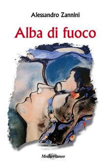Alba di fuoco - Alessandro Zannini - copertina