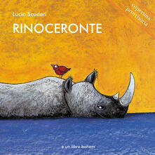 Rinoceronte. Ediz. illustrata - Lucia Scuderi - copertina