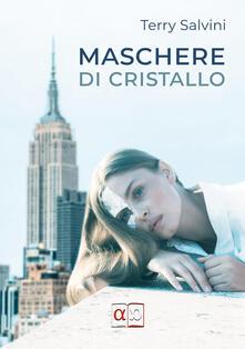 Maschere di cristallo - Terry Salvini - copertina