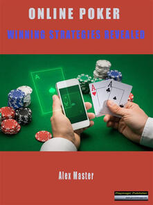 Online Poker - Winning Strategies Revealed