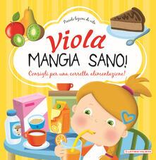 Viola mangia sano. Consigli per una corretta alimentazione! Ediz. a colori.pdf