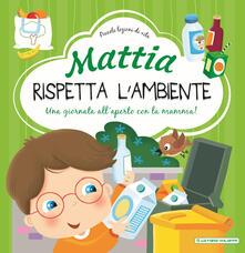 Voluntariadobaleares2014.es Mattia rispetta l'ambiente. Ediz. a colori Image