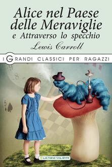 Alice nel paese delle meraviglie-Attraverso lo specchio - Lewis Carroll - copertina
