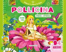 Camfeed.it Pollicina. Attacca e colora le fiabe. Con adesivi. Ediz. a colori Image