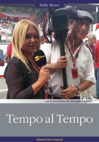 Tempo al tempo. La vita nel paddock della Formula 1 - Bruno Stella - wuz.it
