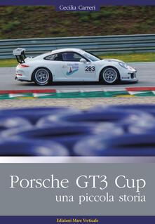 Daddyswing.es Porsche GT3 Cup. Una piccola storia. Ediz. illustrata Image