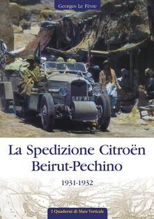 La spedizione Citroën Beirut-Pechino 1931-1932