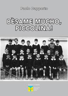 Bèsame mucho, piccolina! - Paolo Dapporto - copertina