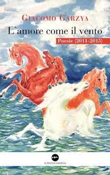 Premioquesti.it L' amore come il vento. Poesie (2011-2015) Image