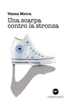 Una scarpa contro la stronza - Vanna Morra - copertina