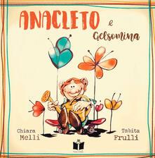 Anacleto e Gelsomina. Ediz. a colori - Chiara Melli,Tabita Frulli - copertina