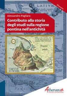 Contributo alla storia degli studi sulla regione pontina nell'antichità - Alessandro Pagliara - copertina