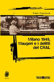 Milano 1949, Maugeri e i delitti del CRAL.pdf