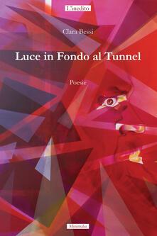 Luce in fondo al tunnel - Clara Bessi - copertina