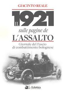 Milanospringparade.it Il 1921 sulle pagine de L'Assalto. Giornale del Fascio di combattimento bolognese Image