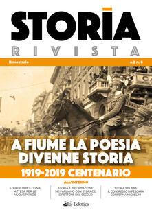 Storia Rivista (2019). Vol. 6: A Fiume la poesia divenne storia. 1919-2019 centenario..pdf