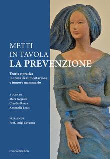 Metti in tavola la prevenzione. Teoria e pratica in tema di alimentazione e tumore mammario - copertina
