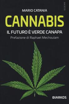 Cannabis. Il futuro è verde canapa - Mario Catania - copertina
