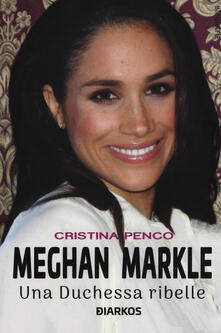 Meghan Markle. Una duchessa ribelle.pdf