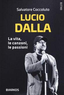 Letterarioprimopiano.it Lucio Dalla. La vita, le canzoni, le passioni Image