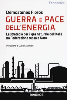 Warholgenova.it Guerra e pace dell'energia. La strategia per il gas naturale dell'Italia tra Federazione russa e NATO Image